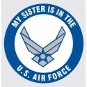 My Sister is in the US Air Force with Wing Logo Decal