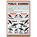 16 X 24 SATIN METAL SIGN - PUBLIC WARNING