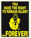 You Have the Right to Remain Silent  Decal