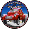 28 X 28 ROUND METAL SIGN - GIMME THE WILLYS