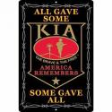 KIA SOME GAVE ALL ALUMINUM Sign
