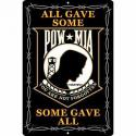 POW MIA SOME GAVE ALL ALUMINUM Sign