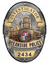 Oceanside Police (Investigator) Department Badge all Metal Sign with your badge