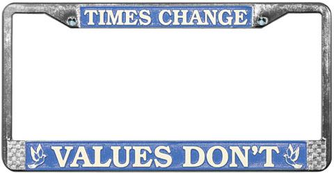 times change values don 39 t license plate frame north bay. Black Bedroom Furniture Sets. Home Design Ideas