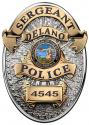 Delano, CA. Police Department (Sergeant) Badge all Metal Sign with your badge nu